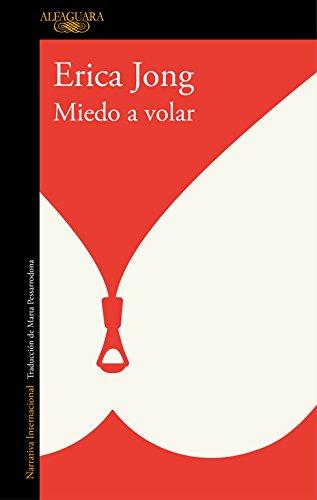 Miedo a volar (LITERATURAS) por Erica Jong
