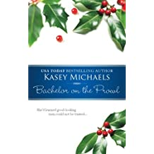 Bachelor On The Prowl by Kasey Michaels (2006-11-07)