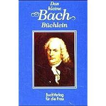 Das kleine Bach-Büchlein: Ein Gespräch mit Johann Sebastian Bach (Minibibliothek)