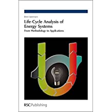 Life-Cycle Analysis of Energy Systems: From Methodology to Applications by Bent S?rensen (2011-06-06)