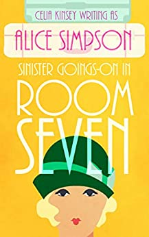 Sinister Goings-on in Room Seven: A Jane Carter Historical Cozy (Book Two) (Jane Carter Historical Cozy Mysteries 2) (English Edition) par [Simpson, Alice, Kinsey, Celia]