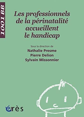 Les professionnels de la périnatalité accueillent le handicap par Nathalie Presme
