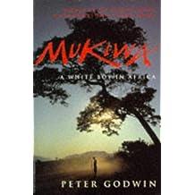 Mukiwa: A White Boy in Africa by Peter Godwin (1997-02-07)
