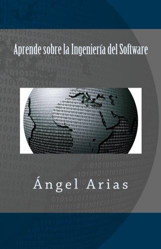 Aprende sobre la Ingeniería del Software por Ángel Arias