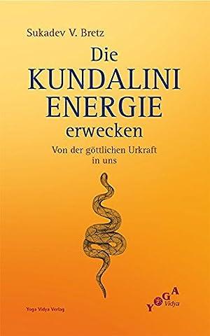 Die Kundalini-Energie erwecken