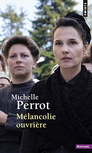 Mélancolie ouvrière par Michelle Perrot