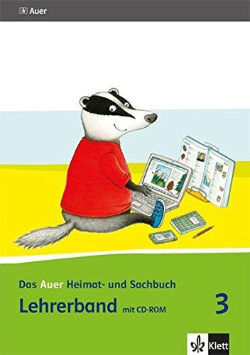 Das Auer Heimat- und Sachbuch 3. Ausgabe Bayern: Lehrerband mit CD-ROM Klasse 3 (Das Auer Heimat- und Sachbuch. Ausgabe für Bayern ab 2014)