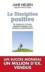 La Discipline positive : En famille et à l'école, comment éduquer avec fermeté et bienveillance (TOUC.PRATIQUE)