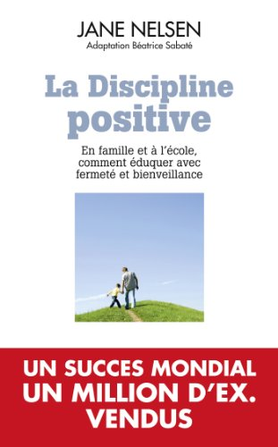 La Discipline positive : En famille et  l'cole, comment duquer avec fermet et bienveillance (TOUC.PRATIQUE)