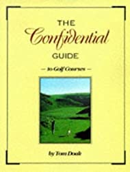 The Confidential Guide to Golf Courses by Tom Doak (1996-05-02)