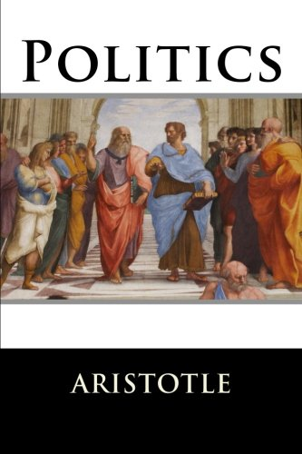 aristotle s view of politics Summary and analysis of aristotle's politics the interests of the individual and the interests of the state are equivalent in aristotle's view his.