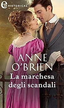 La marchesa degli scandali (eLit) (The Farington Scandals Vol. 1) di [O'Brien, Anne]