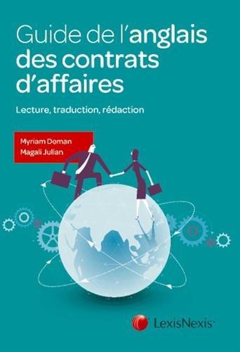 Guide de l'anglais des contrats d'affaires: Lecture, traduction, rédaction. par Magali Julian