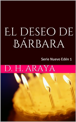 El deseo de Bárbara (Nuevo Edén nº 1) por D. H. Araya