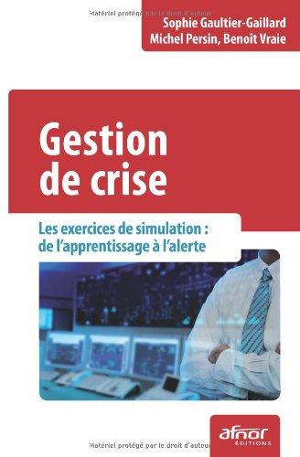 Gestion de crise: Les exercices de simulation : de l'apprentissage à l'alerte.