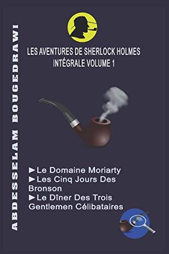 Les Aventures de Sherlock Holmes: Intégrale volume 1
