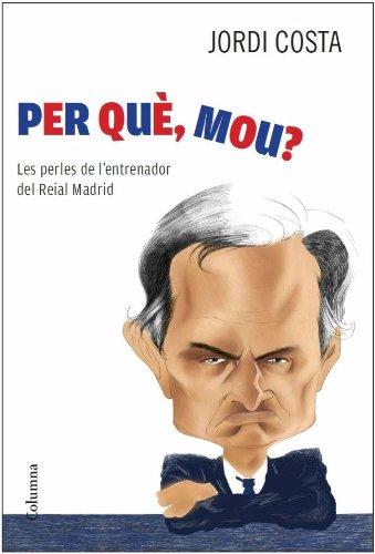 Per què, Mou? (NO FICCIÓ COLUMNA Book 40) (Catalan Edition) por Jordi Costa García