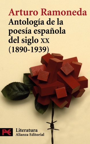 Antologia De La Poesia Espanola Del Siglo XX 1890-1939 / Poetic Anthology of Spanish Poetry of the XX Century 1890-1939 par ARTURO RAMONEDA