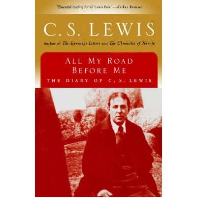 All My Road Before Me: The Diary of C. S. Lewis, 1922-1927 (Paperback) - Common