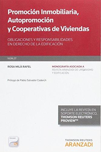 Promoción inmobiliaria, autopromoción y cooperativas de viviendas Obligaciones y (Monografía - Revista Derecho Urbanistico y Edificación)