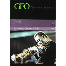 GEO Themenlexikon Band 27: Musik - Komponisten, Interpreten, Werke