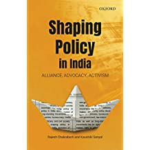 Shaping Policy in India: Alliance, Advocacy, Activism (English Edition)