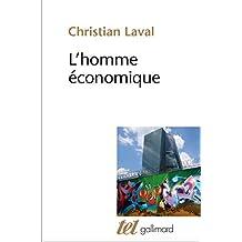 L'homme économique. Essai sur les racines du néolibéralisme (Tel t. 419) (French Edition)