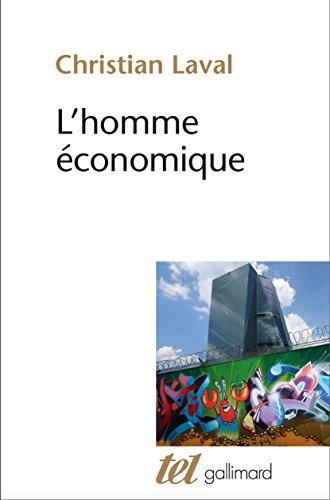 L'homme économique. Essai sur les racines du néolibéralisme (Tel t. 419)