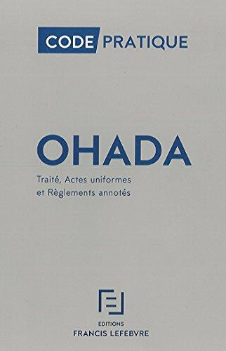 OHADA: Traité, actes uniformes et règlements annotés