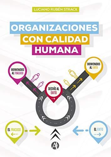 Organizaciones con calidad humana por Luciano Ruben Strack