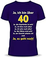 Geburtstags Fun T-Shirt (Navy-Blau): Ja, ich bin über 40! Ja, die Haarfarbe ist echt!...