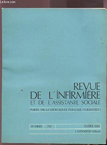 LA REVUE DE L'INFIRMIERE ET DE L'ASSISTANTE SOCIALE - N°2 / FEVRIER 1969 - 19° ANNEE : CHIRURGIE - MALADIE ET REANIMATION POST-OPERATOIRES / MENINGIOME CEREBRAL + MEDECINE - SYPHILIS NERVEUSE + POUR LE DIPLOME D'ETAT - LES OCCLUSIONS INTESTINALES...ETC. par COLLECTIF