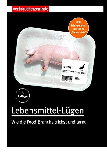 Lebensmittel-Lügen: Wie die Food-Branche trickst und tarnt -