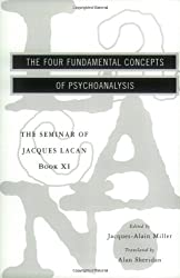 The Four Fundamental Concepts of Psychoanalysis - Book XI of the Seminar of Jacques Lacan
