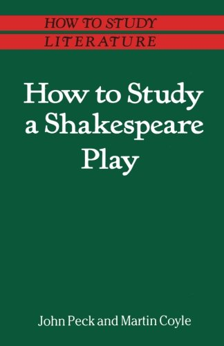 How to Study a Shakespeare Play (How to Study Literature)
