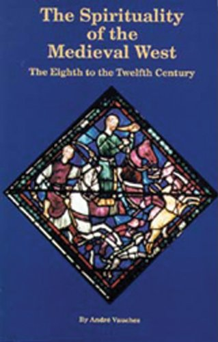 The Spirituality of the Medieval West: The Eighth to the Twelfth Century: The Eight to the Twelfth Century (Cistercian Studies Series)