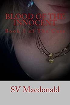 Blood Of The Innocent: Book 1 of The Cure by [Macdonald, SV]