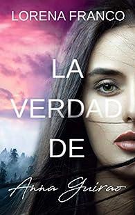 La verdad de Anna Guirao par Lorena Franco
