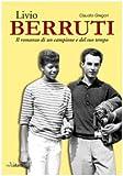 Livio Berruti. Il romanzo di un campione e del suo tempo