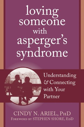 Loving Someone with Asperger's Syndrome: Understanding and Connecting with your Partner (New Harbinger Loving Someone Series)