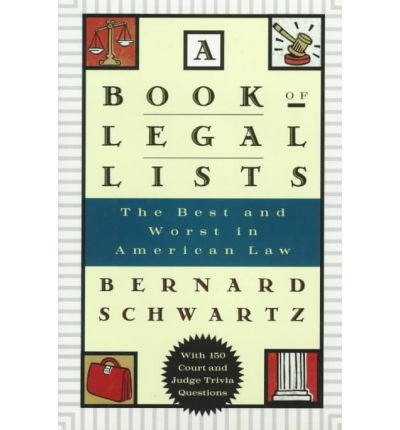 { A BOOK OF LEGAL LISTS: THE BEST AND WORST IN AMERICAN LAW } By Schwartz, Bernard ( Author ) [ Apr - 1997 ] [ Hardcover ]