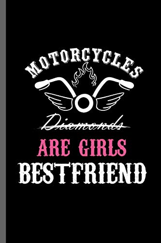 Motorcycles Diamonds are Girls Bestfriend: Motorcycles Dirt Bike Bikers Riders Racers Motocross Racing Extreme Sports Gift (6