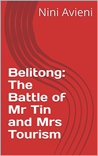 Belitong: The Battle of Mr Tin and Mrs Tourism (English Edition)