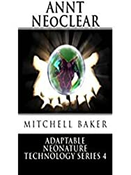 ANNT: NeoClear I & II (Adaptable NeoNature Technology Series Book 4) (English Edition)