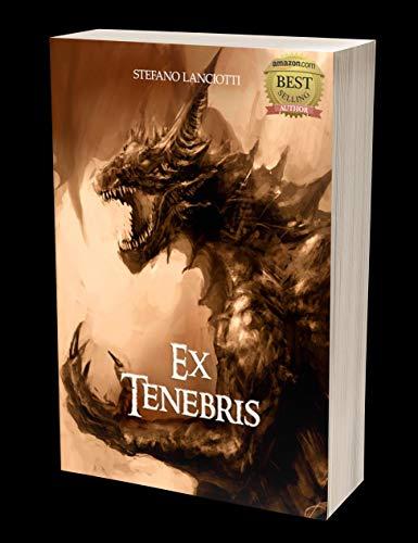 Ex Tenebris: Il fantasy italiano più amato