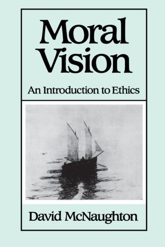 Moral Vision: An Introduction to Ethics by McNaughton, David, McNaughton (August 25, 1988) Paperback