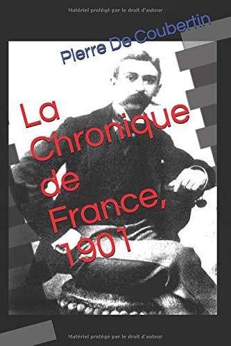 La Chronique de France, 1901 (Pierre De Coubertin)
