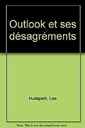 Outlook et ses désagréments