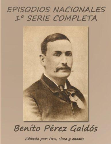 Episodios Nacionales - Primera serie completa por Benito Pérez Galdós