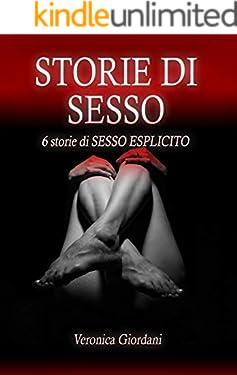 STORIE DI SESSO: 6 storie di SESSO ESPLICITO